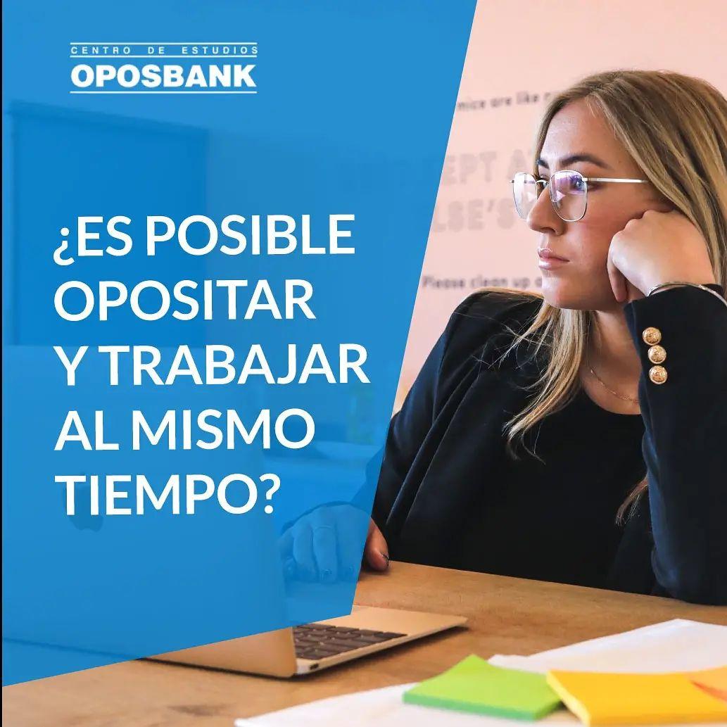 Opositar trabajando ¿Es posible opositar y trabajar? 1